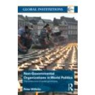 Non-Governmental Organizations in World Politics: The Construction of Global Governance by Willetts; Peter, 9780415381253