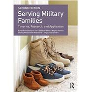 Serving Military Families: Theories, Research, and Application by Blaisure; Karen Rose, 9781138841253