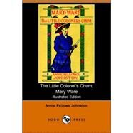 The Little Colonel's Chum: Mary Ware (Il by Johnston, Annie Fellows, 9781406511253