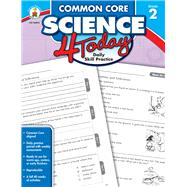 Common Core Science 4 Today, Grade 2: Daily Skill Practice by Carson-Dellosa Publishing Company, Inc., 9781483811253