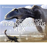 Digging for Tyrannosaurus Rex by Holtz, Thomas R., Jr., Ph.D., 9781491421253