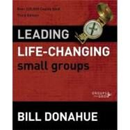 Leading Life-Changing Small Groups by Donahue, Bill, 9780310331254
