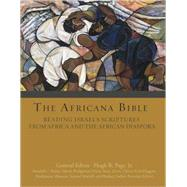 The Africana Bible: Reading Israel's Scriptures from Africa and the African Diaspora by Page, Hugh R., Jr., 9780800621254