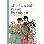 All-of-a-kind Family Downtown by Taylor, Sydney; Krush, Beth; Krush, Joe, 9781939601254