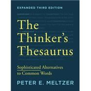 The Thinker's Thesaurus: Sophisticated Alternatives to Common Words by Meltzer, Peter E., 9780393351255