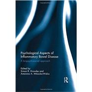 Psychological Aspects of Inflammatory Bowel Disease: A biopsychosocial approach by Knowles; Simon R., 9780415741255