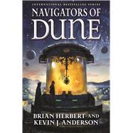 Navigators of Dune by Herbert, Brian; Anderson, Kevin J., 9780765381255