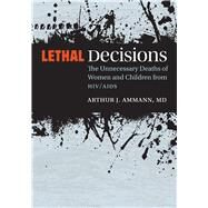 Lethal Decisions by Ammann, Arthur J., 9780826521255