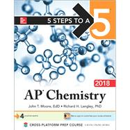 5 Steps to a 5: AP Chemistry 2018 by Moore, John; Langley, Richard, 9781259911255