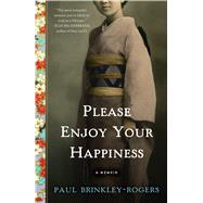 Please Enjoy Your Happiness by Brinkley-rogers, Paul, 9781501151255