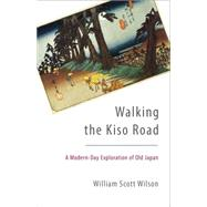 Walking the Kiso Road by WILSON, WILLIAM SCOTT, 9781611801255
