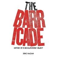 A History of the Barricade by HAZAN, ERIC, 9781784781255
