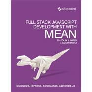 Full Stack Javascript Development With Mean by Ihrig, Colin J; Bretz, Adam, 9780992461256