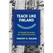 Teach Like Finland by Walker, Timothy D.; Sahlberg, Pasi, 9781324001256