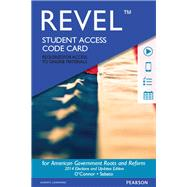 REVEL for American Government, 2014 Elections and Updates Edition -- Access Card by O'Connor, Karen; Sabato, Larry J.; Yanus, Alixandra B., 9780133951257