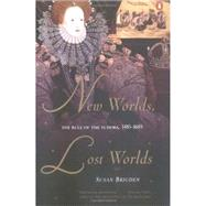 New Worlds, Lost Worlds : The Rule of the Tudors, 1485-1603 by Brigden, Susan, 9780142001257