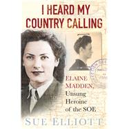 I Heard My Country Calling by Elliott, Sue, 9780750961257