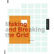 Making and Breaking the Grid: A Graphic Design Layout Workshop by Samara, Timothy, 9781592531257