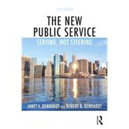 The New Public Service: Serving, not Steering by Denhardt; Janet V., 9781138891258