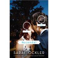 #scandal by Ockler, Sarah, 9781481401258