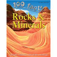 100 Facts - Rocks & Minerals by Callery, Sean, 9781848101258