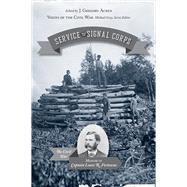 Service With the Signal Corps by Acken, J. Gregory; Danforth, Scot, 9781621901259
