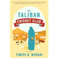 The Taliban Cricket Club by Murari, Timeri N., 9780062091260