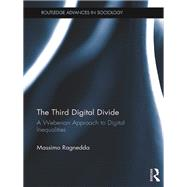 The Third Digital Divide: A Weberian approach to digital inequalities by Ragnedda; Massimo, 9781472471260