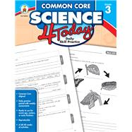Common Core Science 4 Today, Grade 3 by Carson-Dellosa Publishing Company, Inc., 9781483811260