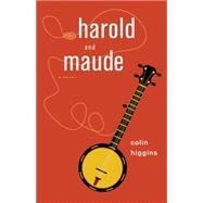 Harold and Maude by Higgins, Colin, 9781613731260