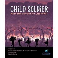 Child Soldier by Humphreys, Jessica Dee; Chikwanine, Michel; D�vila, Claudia, 9781771381260
