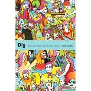 Dig Australian Rock and Pop Music, 1960-85 by Nichols, David; Graney, Dave, 9781891241260
