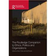 The Routledge Companion to Ethics, Politics and Organizations by Pullen; Alison, 9780415821261