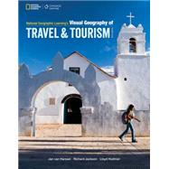 National Geographic Learning's Visual Geography of Travel and Tourism by van Harssel, Jan; Jackson, Richard H; Hudman, Lloyd E., 9781133951261