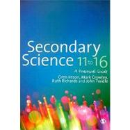 Secondary Science 11 to 16 : A Practical Guide by Gren Ireson, 9781849201261