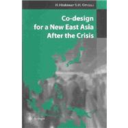 Co-Design for a New East Asia After the Crisis by Hirakawa, H.; Kim, Yong-Ho; Hirakawa, H.; Kim, Y. H., 9784431401261