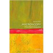 Microscopy: A Very Short Introduction by Allen, Terence, 9780198701262