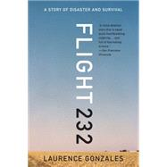 Flight 232: A Story of Disaster and Survival by Gonzales, Laurence, 9780393351262