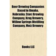 Beer Brewing Companies Based in Omaha, Nebraska by , 9781158621262