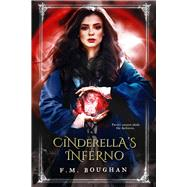 Cinderella's Inferno by Boughan, F. M., 9781948671262