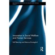 Innovation in Social Welfare and Human Services by R�nning; Rolf, 9780415731263