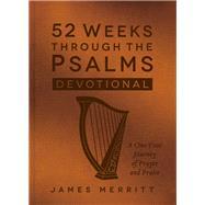 52 Weeks Through the Psalms Devotional by Merritt, James; Miller, Steve, 9780736971263