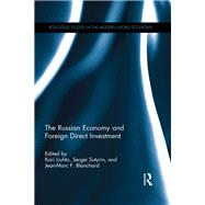 The Russian Economy and Foreign Direct Investment by Liuhto; Kari, 9781138121263