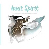 Inuit Spirit by Arnaktauyok, Germaine, 9781772271263