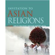 Invitation to Asian Religions by Brodd, Jeffrey; Little, Layne; Nystrom, Brad; Platzner, Robert; Shek, Richard; Stiles, Erin, 9780190211264