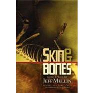 Skin & Bones: Song Lyrics by Mellin, Jeff; Caples, Garrett; Soares, John, 9780615181264