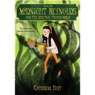 Midnight Reynolds and the Spectral Transformer by Holt, Catherine, 9780807551264