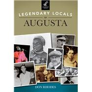 Legendary Locals of Augusta, Georgia by Rhodes, Don, 9781467101264