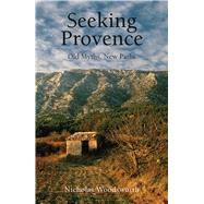 Seeking Provence by Woodsworth, Nicholas, 9781909961265