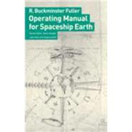 Operating Manual For Spaceship Earth by Fuller, R. Buckminster, 9783037781265